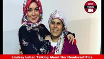 Lindsay Lohan Talking About Her Headscarf Pics - Best Videos