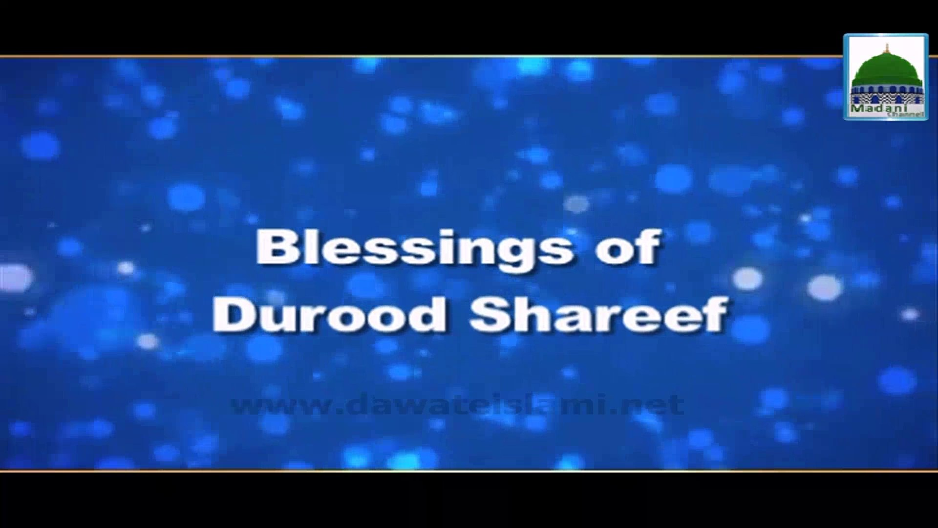 Blessings of Durood Shareef - English Lecture