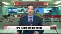 Spy chief says allegations against ex-opposition chief seem to be true