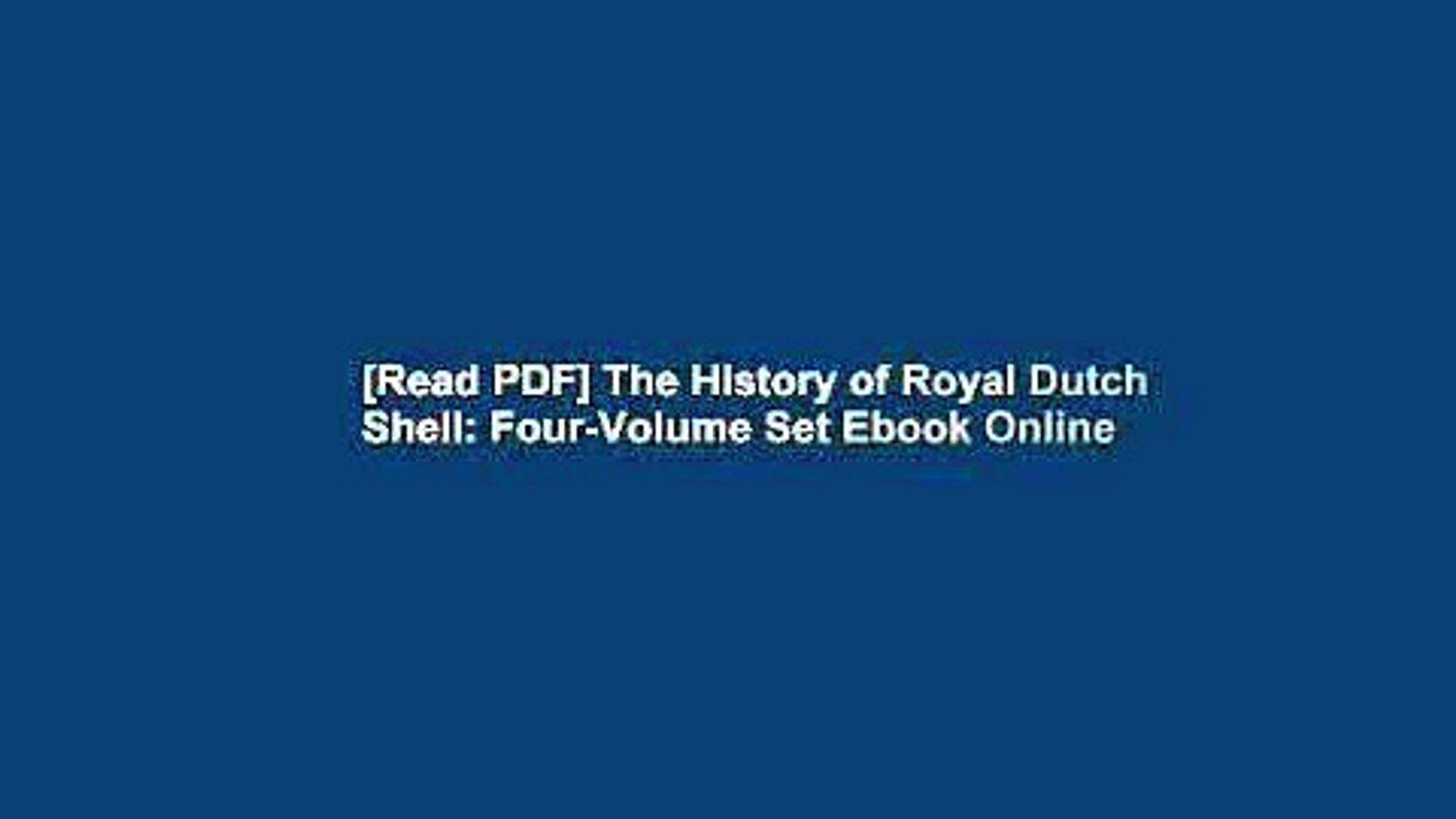 [Read PDF] The History of Royal Dutch Shell: Four-Volume Set Ebook Online