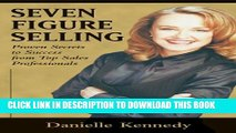 [EBOOK] DOWNLOAD Seven Figure Selling: Proven Secrets to Success from Top Sales Professionals READ