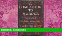 Big Deals  A companion to murder;: A dictionary of death by poison, death by shooting, death by