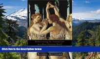 Must Have  The First Grace: Rediscovering the Natural Law in a Post-Christian World  READ Ebook