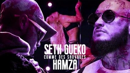 Seth Gueko - Comme des Sauvages Feat. Hamza - Audio