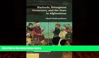 FREE PDF  Warlords, Strongman Governors, and the State in Afghanistan  BOOK ONLINE