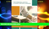 Big Deals  The Criminal Justice Student Writer s Manual  Best Seller Books Most Wanted