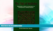 Must Have  The Fiqh of Medicine: Responses in Islamic Jurisprudence to Development in Medical