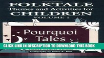 [PDF] Folktale Themes and Activities for Children, Volume 1: Pourquoi Tales (Learning Through