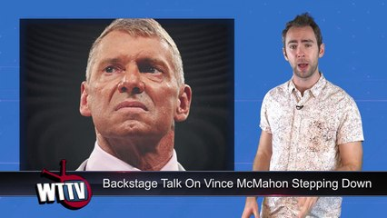 Backstage Talk Of Vince McMahon Stepping Down In WWE   WrestleTalk News