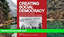 READ NOW  Creating Social Democracy: A Century of the Social Democratic Labor Party in Sweden