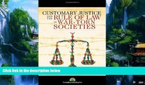 Books to Read  CUSTOMARY JUSTICE AND THE RULE OF LAW IN WAR-TORN SOCIETIES  Full Ebooks Best Seller
