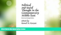Big Deals  Political and Social Thought in the Contemporary Middle East  Full Read Most Wanted