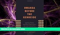 READ book  Rwanda Before the Genocide: Catholic Politics and Ethnic Discourse in the Late