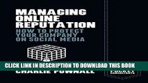 [DOWNLOAD] PDF BOOK Managing Online Reputation: How to Protect Your Company on Social Media
