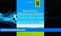 Big Deals  Making Mediation Your Day Job: How to Market Your ADR Business Using Mediation