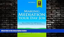 Books to Read  Making Mediation Your Day Job: How to Market Your ADR Business Using Mediation