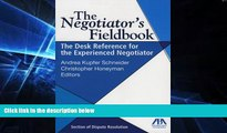 Must Have  The Negotiator s Fieldbook: The Desk Reference for the Experienced Negotiator  READ