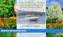 Big Deals  Day by Day to Alaska: Queen Charlotte Islands and Around Vancouver Island  Best Seller