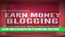 [PDF] Earn Money Blogging: Monetizing Your Blog to Generate Steady Passive Income (Blogging for
