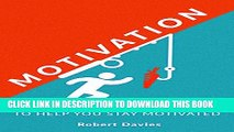 [PDF] Motivation: Positive Motivational Techniques to Help You Stay Motivated (Motivate yourself,