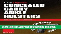 [PDF] Gun Digest s Concealed Carry Ankle Holsters eShort: Ankle holsters and concealed carry guns,