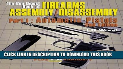 Antique Firearms Assembly/Disassembly : The comprehensive guide to pistols, rifles & shotguns