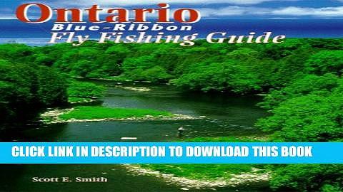 [BOOK] PDF Ontario Blue-Ribbon Fly Fishing Guide (Blue-Ribbon Fly Fishing Guides) Collection BEST