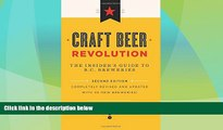 Must Have PDF  Craft Beer Revolution: The Insider s Guide to B.C. Breweries  Full Read Most Wanted