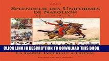 [PDF] Splendeur Des Uniformes De Napoleon: La Guard Imperial a Cheval (French Edition) Full Online