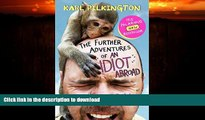 READ BOOK  The Further Adventures of an Idiot Abroad FULL ONLINE