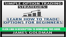 [PDF] Simple options trading strategies: Learn how to trade options for beginners (options