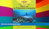 Must Have  De Plongee Tahiti Et Polynesie Francaise (Lonely Planet Diving and Snorkeling Guides)