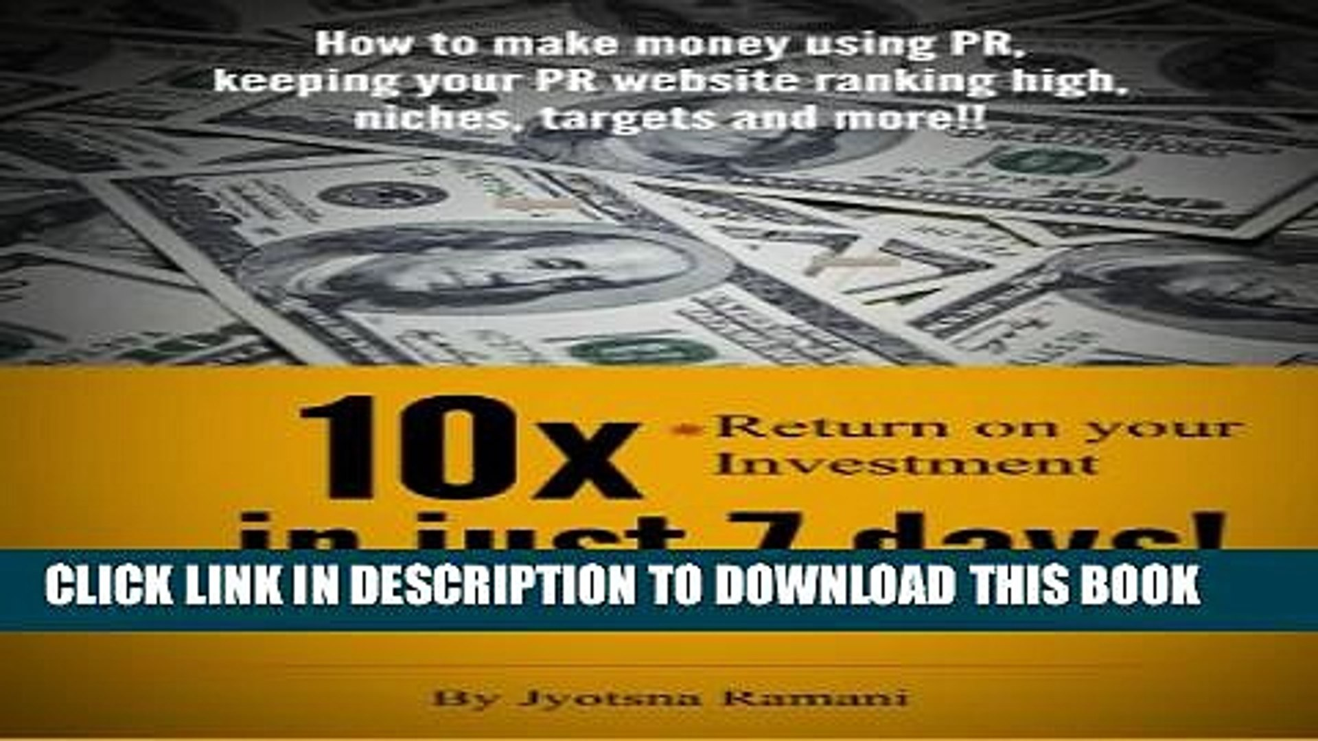 [PDF] 10x return on your investment in just seven days; how to make money using PR, keeping your
