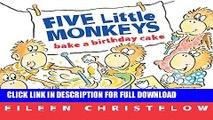 [Read PDF] Five Little Monkeys Bake a Birthday Cake (A Five Little Monkeys Story) Download Free