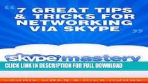[PDF] Networking Via Skype: 7 Great Tips and Tricks (Skype Mastery with Skype Mafia Mastermind
