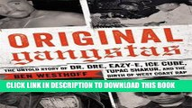 [PDF] Original Gangstas: The Untold Story of Dr. Dre, Eazy-E, Ice Cube, Tupac Shakur, and the