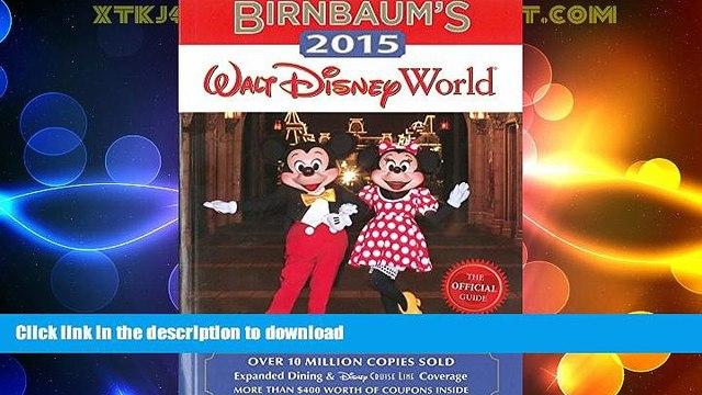 READ BOOK  Birnbaum s 2015 Walt Disney World: The Official Guide (Birnbaum Guides) FULL ONLINE