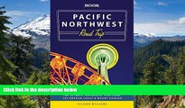 Must Have  Moon Pacific Northwest Road Trip: Seattle, Vancouver, Victoria, the Olympic Peninsula,
