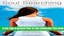 [PDF] FREE Soul Searching: A Girl s Guide to Finding Herself [Read] Online