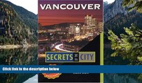 Big Deals  Vancouver: Secrets of the City (The Unknown City)  Best Seller Books Most Wanted