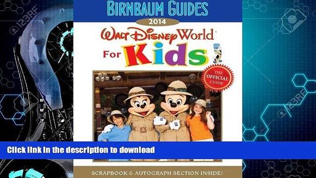 READ BOOK  Birnbaum s Walt Disney World for Kids 2014 (Birnbaum Guides) FULL ONLINE