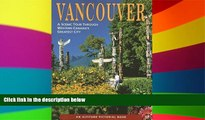 READ FULL  Vancouver: A Scenic Tour Through Western Canada s Greatest City (Altitude Pictorial