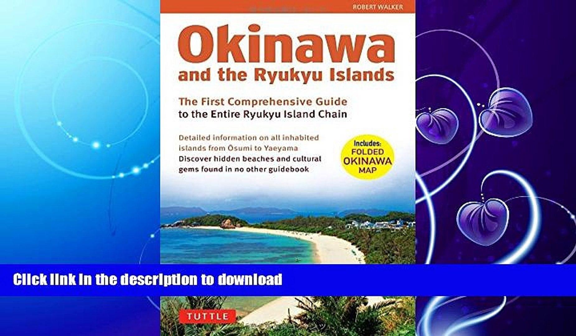 Favorite Book Okinawa And The Ryukyu Islands The First Comprehensive Guide To The Entire Ryukyu
