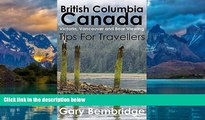 Big Deals  British Columbia Canada. Tips For Travellers: Victoria, Vancouver and Bear Viewing Tips