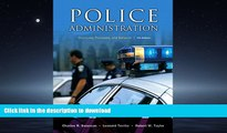 FAVORIT BOOK Police Administration: Structures, Processes, and Behavior (7th Edition) FREE BOOK