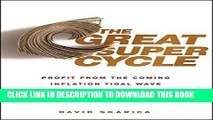 [BOOK] PDF The Great Super Cycle: Profit from the Coming Inflation Tidal Wave and Dollar