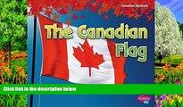 Big Deals  The Canadian Flag (Canadian Symbols)  Full Read Best Seller