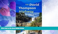 Must Have PDF  The David Thompson Highway Hiking Guide  Full Read Most Wanted