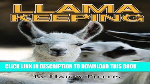 [Free Read] Llama Keeping Raising Llamas – Step by Step Guide Book… farming, care, diet, health