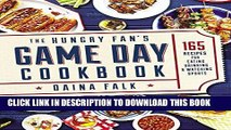 [EBOOK] DOWNLOAD The Hungry Fan s Game Day Cookbook: 165 Recipes for Eating, Drinking   Watching